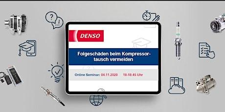 04.11.2020 DENSO Webinar: Folgeschäden beim Kompressortausch vermeiden Tickets