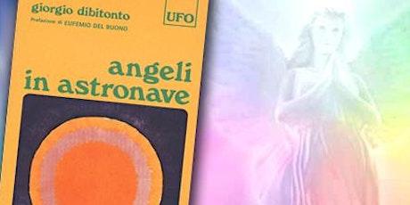 Incontro delle stelle - l'Apocalisse alla luce di Angeli in astronave biglietti