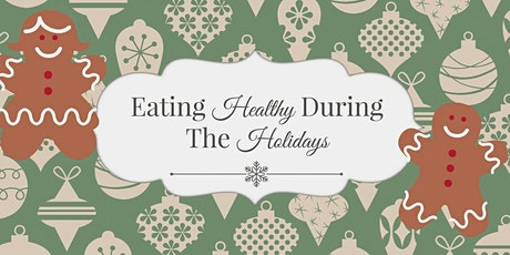 Eating Healthy for the Holidays tickets