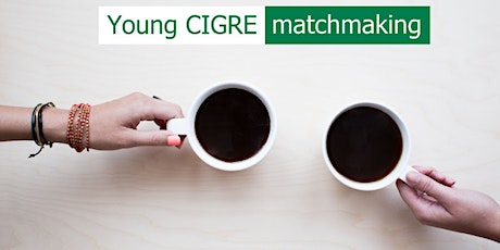 Young CIGRE matchmaking event 2020 tickets