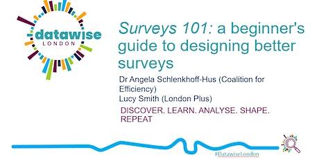 Surveys 101: a beginner's guide to designing better surveys (online event) tickets