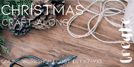 Online Workshop: Christmas Craft-along Y7-Y13 Girls tickets