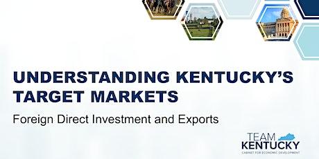 Understanding Kentucky's Target Markets - FDI and Exports tickets
