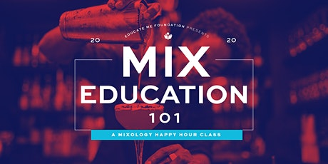 Mix Education 101: A Mixology Happy Hour Class tickets
