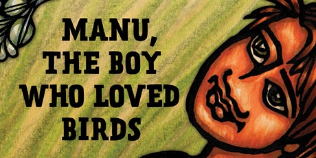 Manu, The Boy Who Loved Birds w/ author Caren Loebel-Fried | 3-Part Series tickets