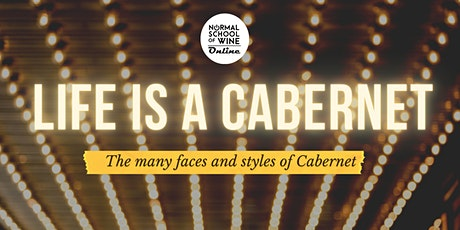 Life is a Cabernet- The Many Shades and Personalities of Cabernet tickets