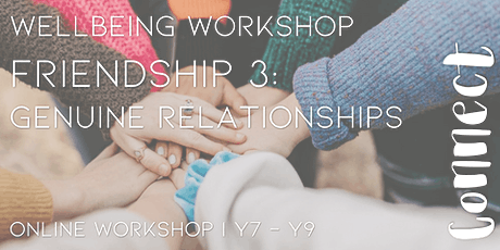 Online Workshop: Friendship 3: Genuine Relationships: Girls Y7-9 tickets