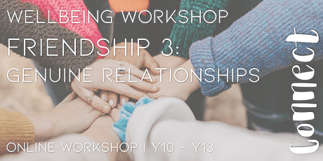 Online Workshop: Friendship 3:Genuine Relationships: Girls Y10-13 tickets