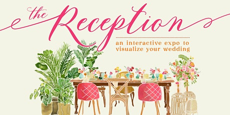 The Reception - An Interactive Expo to Visualize Your Wedding tickets