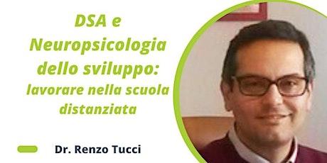 DSA e Neuropsicologia dello Sviluppo: lavorare nella scuola distanziata biglietti