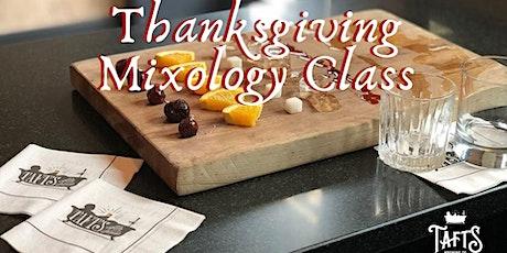 Taft's Dinner & Thanksgiving Mixology Class tickets