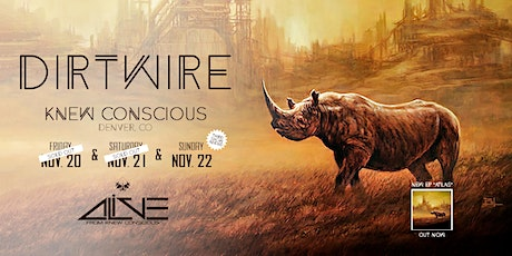 Dirtwire - Night 3 | Alive from Knew Conscious tickets