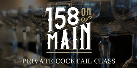 158 On Main Presents: Private Cocktail Class- Moderns tickets