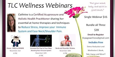 TLC Wellness Webinars: Stress Relief - Immune Support - Pain Relief tickets