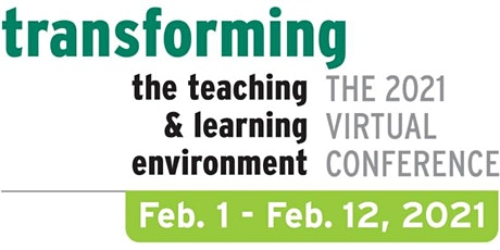 2021 Transforming the Teaching & Learning Environment virtual conference tickets