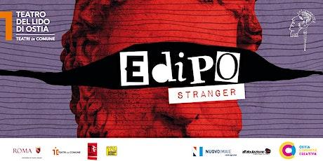 EDIPO STRANGER replica del 31 ottobre ore 21 biglietti