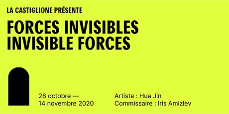 Exposition | Hua Jin | Forces invisibles billets