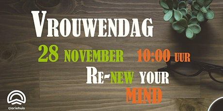 Gloriehuis - Vrouwendag - Re NEW your mind tickets