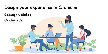 Co-design Workshop: Design your experience in Otaniemi tickets