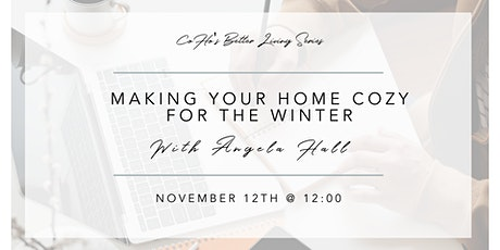 CoHo presents Making Your Home Cozy for Winter with Angela Hall tickets
