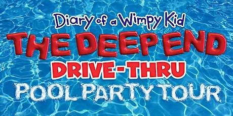 Diary of a Wimpy Kid: The Deep End Drive-Thru Pool  Party Tour! tickets