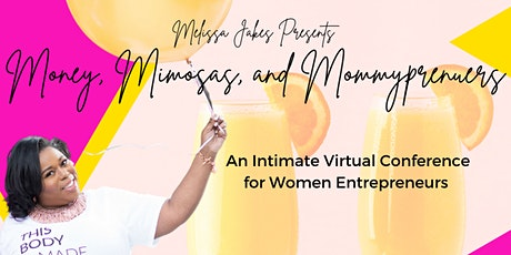 Money, Mimosas, Mommpreneurs tickets