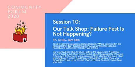 Session 10: Our Talk Shop: Failure Fest Is Not Happening? tickets