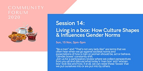 Session 14: Living in a box: How Culture Shapes and Influences Gender Norms tickets