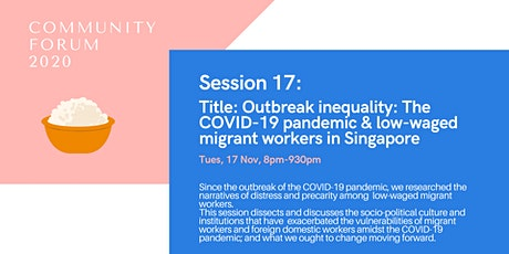 Session 17: Outbreak Inequality: COVID-19 and low-waged migrant workers tickets