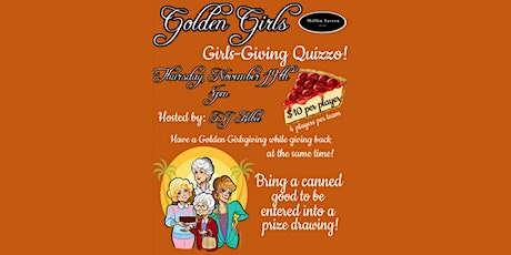 Golden Girls Girls-giving Quizzo! tickets
