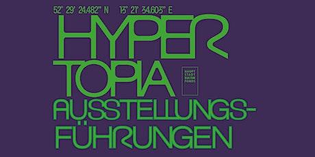 HYPERTOPIA Führungen Tickets