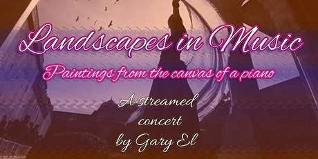 Landscapes in Music | Paintings from the canvas of a piano | Gary El tickets