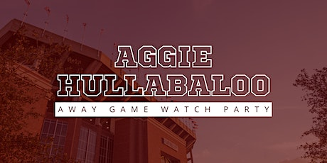 Aggie Hullabaloo  Away Game Watch Party tickets
