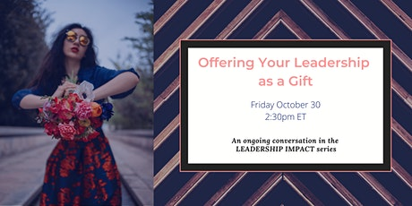 Offering Your Leadership as a Gift tickets