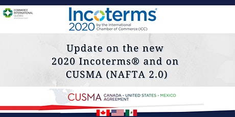 Update on the new 2020 Incoterms® and on CUSMA (NAFTA 2.0) tickets