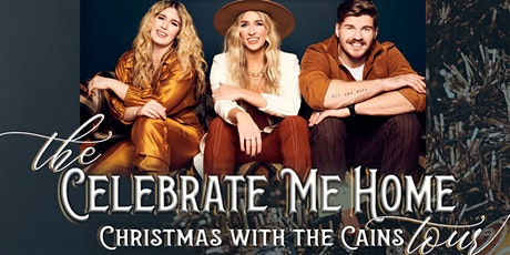 The Celebrate Me Home Tour, A Christmas with the Cains tickets