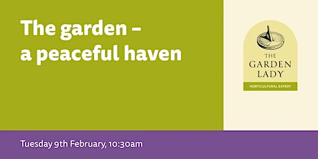 The garden – a peaceful haven tickets