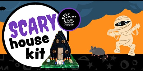 Lincoln Children's Museum Scary House Kits tickets