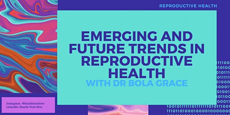 Emerging and Future Trends in Reproductive Health with Dr Bola Grace tickets