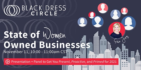 State of Women Owned Businesses: Get Present, Proactive & Primed for 2021 tickets