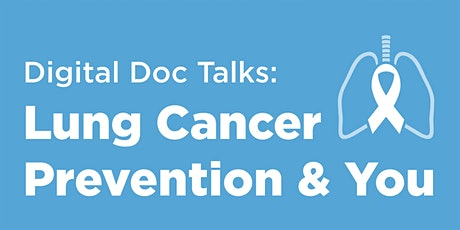 Digital Doc Talks: Lung Cancer Screening/Prevention & You tickets