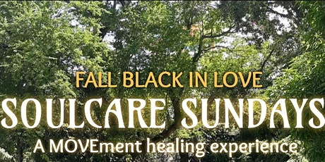 SoulCare Sundays  A MOVEment Healing Experience, For The People! tickets