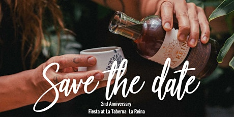2nd Anniversary Raicilla La Reina - Fiesta at La Taberna - tickets