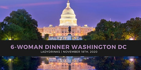 LADYDRINKS  PRESENTS:  6-WOMAN DINNER,  WASHINGTON, DC tickets