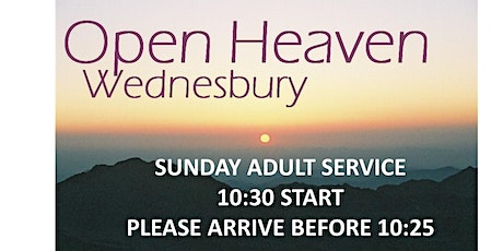 Open Heaven Wednesbury Sunday Adult Service tickets
