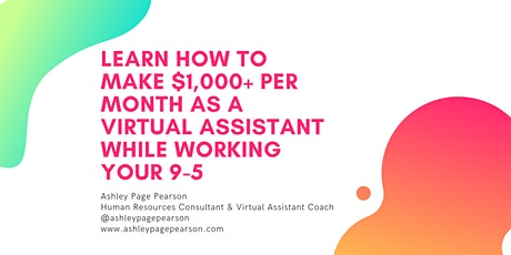 How To Make $1k+ As A Virtual Assistant tickets