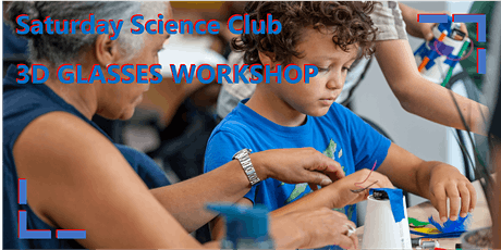 Saturday Science Club: 3D glasses workshop tickets