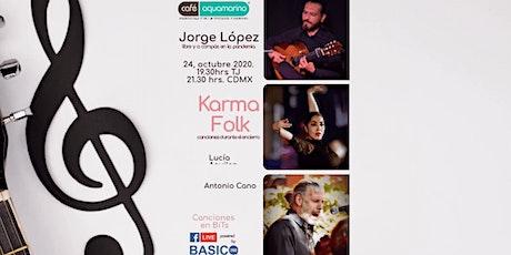 Jorge López / Karma Folk | livestream/ concert | Canciones en Bits boletos