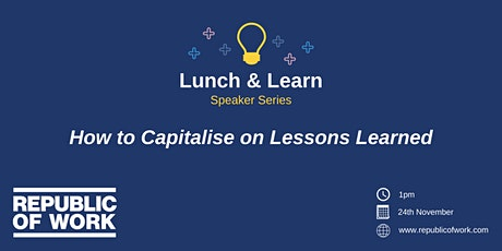 How to Capitalise on Lessons Learned tickets