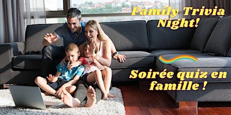 Family Trivia Night! / Soirée quiz en famille ! billets